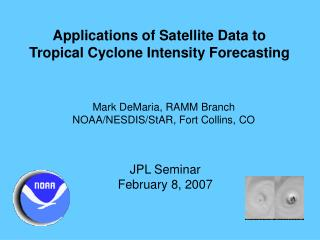 Applications of Satellite Data to  Tropical Cyclone Intensity Forecasting