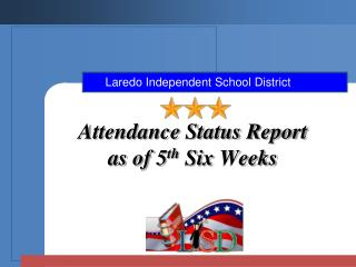 Attendance Status Report  as of 5 th  Six Weeks
