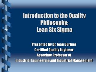 Introduction to the Quality Philosophy: Lean Six Sigma