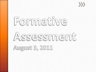 Formative Assessment  August 3, 2011