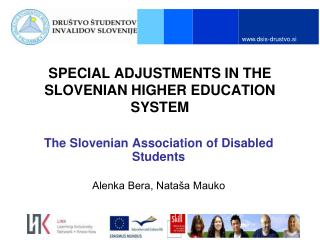 SPECIAL ADJUSTMENTS IN THE SLOVENIAN HIGHER EDUCATION SYSTEM