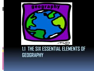 1.1  The Six Essential Elements of Geography