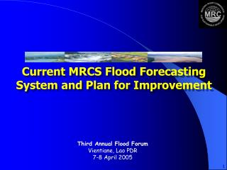 Current MRCS Flood Forecasting System and Plan for Improvement