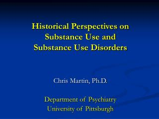 Historical Perspectives on  Substance Use and Substance Use Disorders