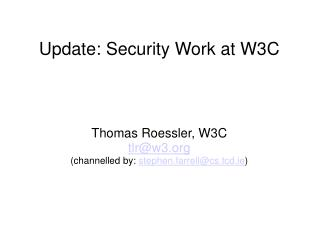 Update: Security Work at W3C
