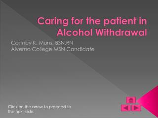 Caring for the patient in Alcohol Withdrawal