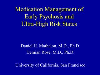Medication Management of  Early Psychosis and  Ultra-High Risk States