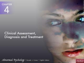 Clinical Assessment: How and Why Does the Client Behave Abnormally?
