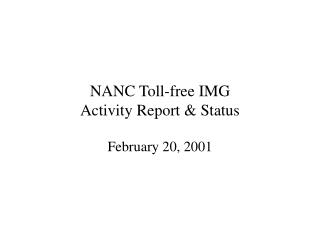 NANC Toll-free IMG Activity Report & Status