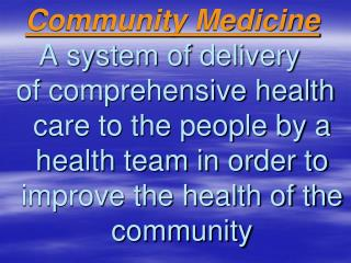 Community Medicine A system of delivery