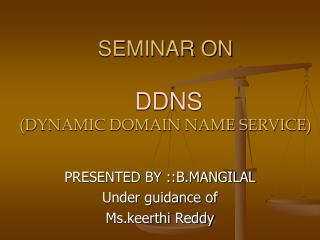 SEMINAR ON  DDNS (DYNAMIC DOMAIN NAME SERVICE)
