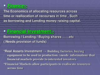 Finance:- The Economics of allocating resources across