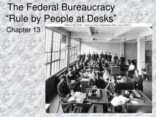 "The Federal Bureaucracy ""Rule by People at Desks"""