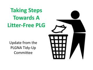 Taking Steps Towards A  Litter-Free PLG