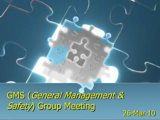 GMS ( General Management & Safety ) Group Meeting