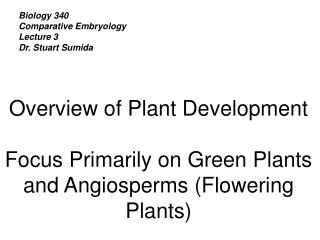 Biology 340 Comparative Embryology Lecture 3 Dr. Stuart Sumida