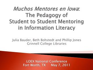 Muchos Mentores  en Iowa :  The Pedagogy of  Student to Student Mentoring in Information Literacy