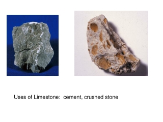 Uses of Limestone: cement, crushed stone