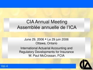 June 29, 2006  Ÿ  Le 29 juin 2006 Ottawa, Ontario International Actuarial Accounting and