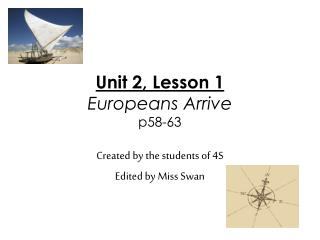 Unit 2, Lesson 1 Europeans Arrive p58-63