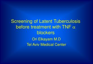 Screening of Latent Tuberculosis before treatment with TNF   blockers