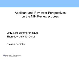 Applicant and Reviewer Perspectives  on the NIH Review process