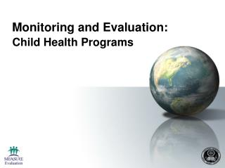 Monitoring and Evaluation: Child Health Programs