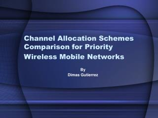 Channel Allocation Schemes Comparison for Priority Wireless Mobile Networks