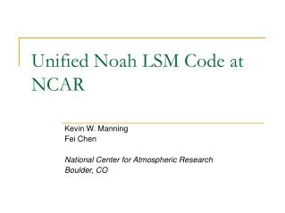 Unified Noah LSM Code at NCAR