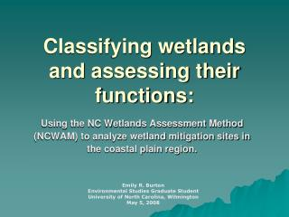 Classifying wetlands and assessing their functions: