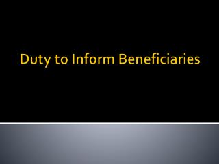 Duty to Inform Beneficiaries