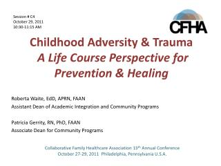 Childhood Adversity & Trauma A Life Course Perspective for Prevention & Healing