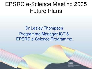 EPSRC e-Science Meeting 2005 Future Plans