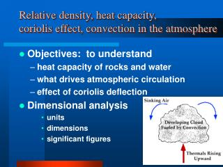 Relative density, heat capacity, coriolis effect, convection in the atmosphere