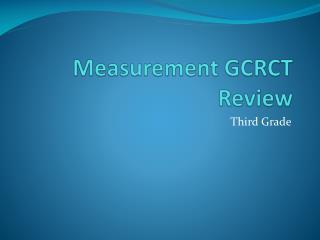 Measurement GCRCT Review