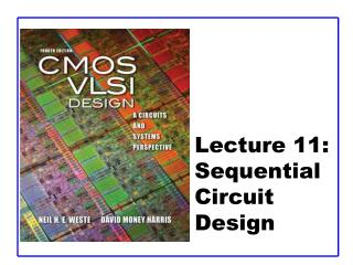 Lecture 11:  Sequential Circuit Design