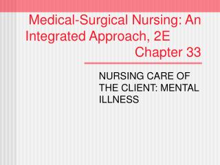 Medical-Surgical Nursing: An Integrated Approach, 2E Chapter 33