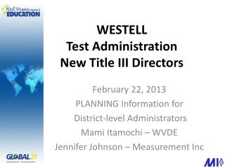 WESTELL  Test Administration New Title III Directors
