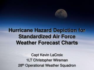 Hurricane Hazard Depiction for Standardized Air Force Weather Forecast Charts