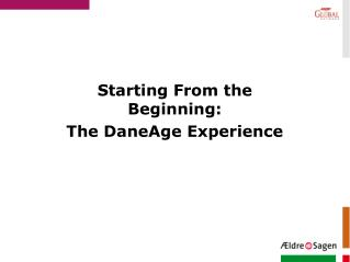 Starting From the Beginning:  The DaneAge Experience