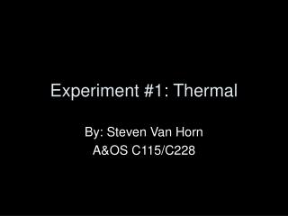 Experiment #1: Thermal