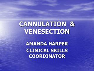 CANNULATION  & VENESECTION