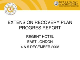 EXTENSION RECOVERY PLAN PROGRES REPORT