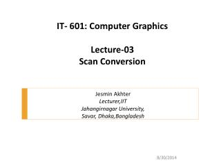 IT- 601: Computer Graphics Lecture-03 Scan Conversion