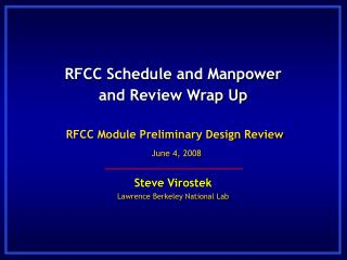 RFCC Schedule and Manpower and Review Wrap Up