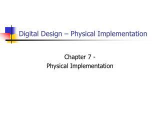 Digital Design – Physical Implementation
