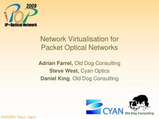 Network Virtualisation for Packet Optical Networks