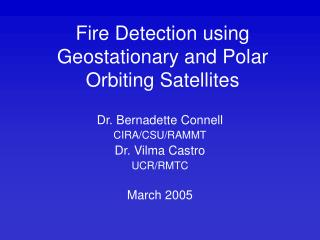 Fire Detection using  Geostationary and Polar Orbiting Satellites