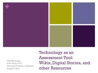 Technology  as an Assessment Tool:  Wikis,  Digital Stories, and other  Resources