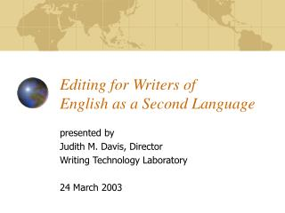 Editing for Writers of  English as a Second Language